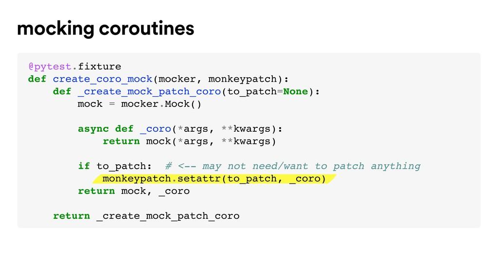 mocking coroutines @pytest.fixture def create_c...