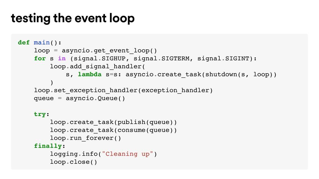 def main(): loop = asyncio.get_event_loop() for...