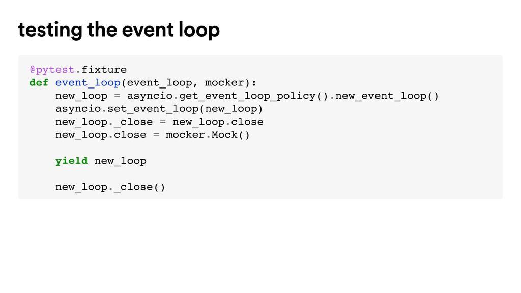 @pytest.fixture def event_loop(event_loop, mock...