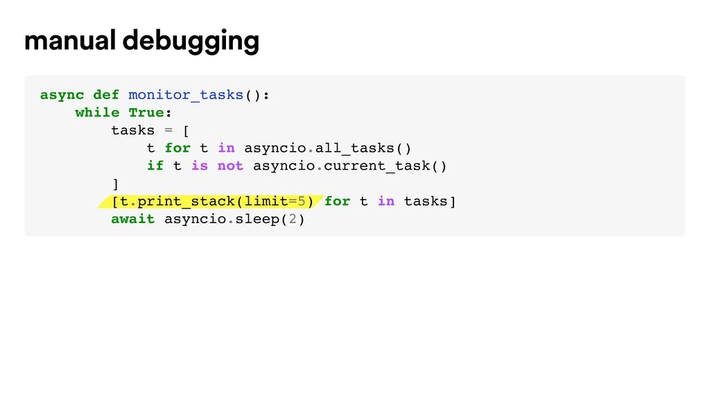 manual debugging async def monitor_tasks(): whi...