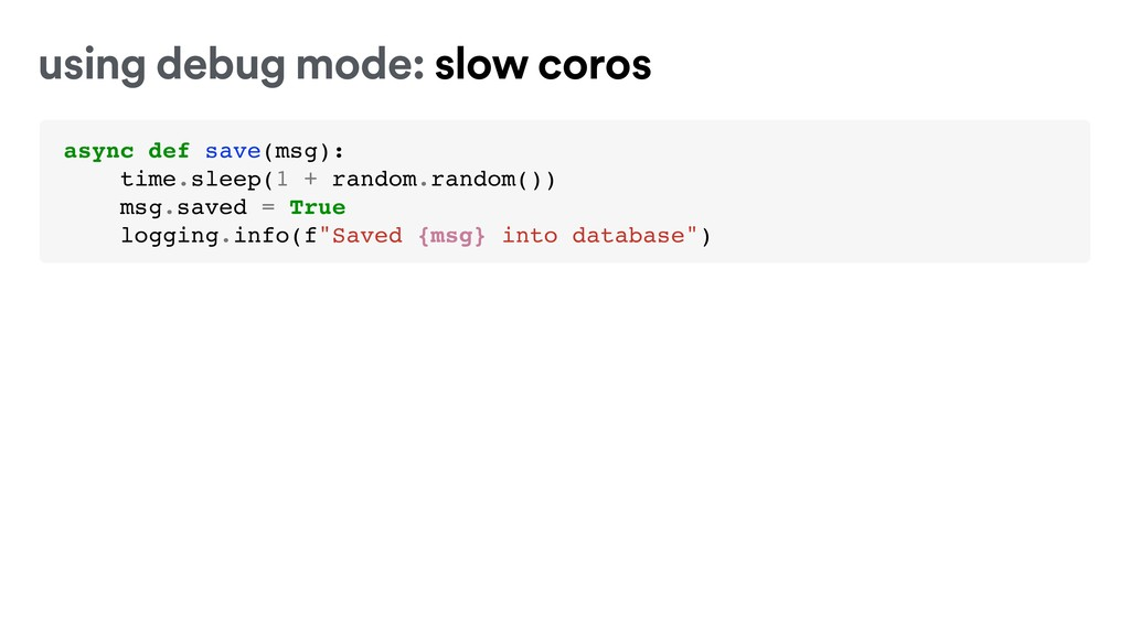 async def save(msg): time.sleep(1 + random.rand...
