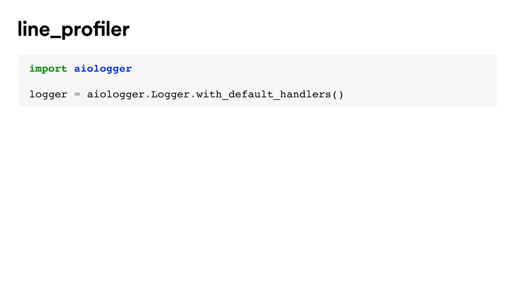 import aiologger logger = aiologger.Logger.with...