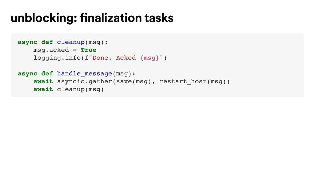 async def cleanup(msg): msg.acked = True loggin...