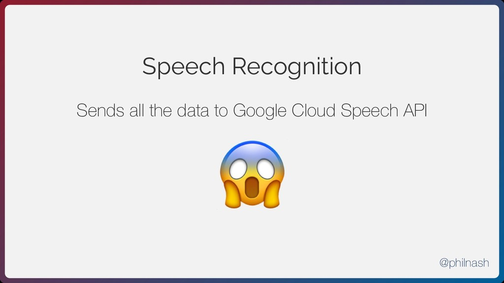 Speech Recognition Sends all the data to Google...