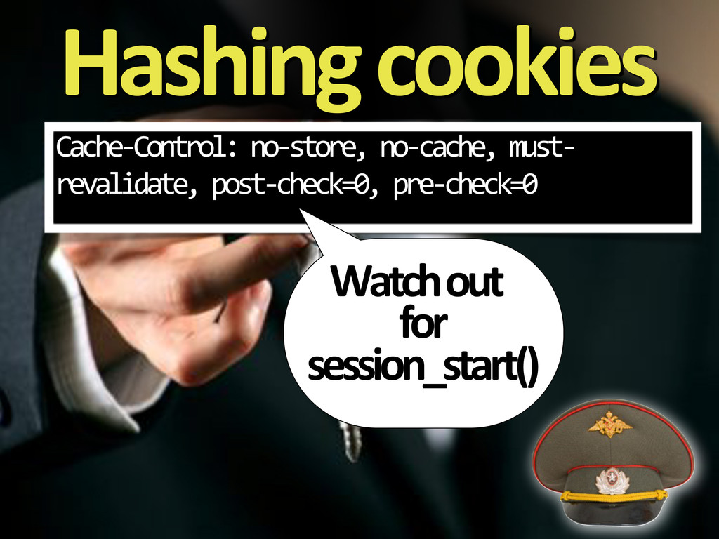 Hashing&cookies Cache3Control:%no3store,%no3cac...