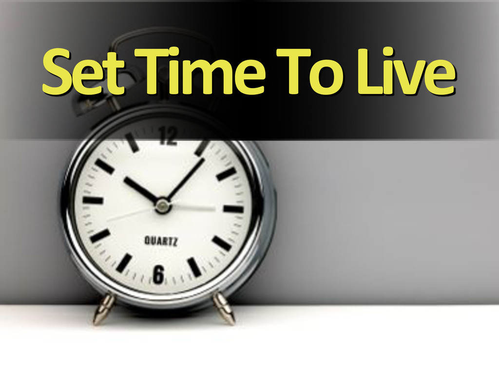 Set&Time&To&Live