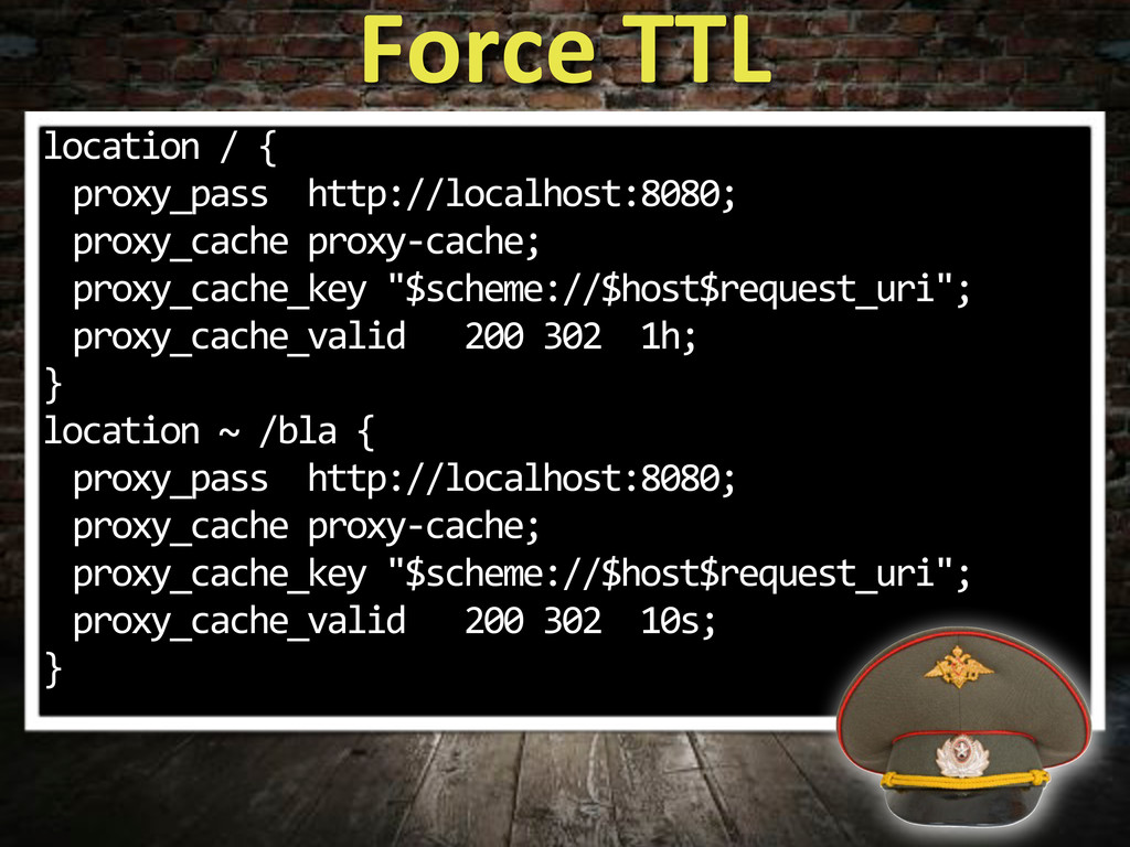 Force&TTL location%/%{ proxy_pass%%http://local...