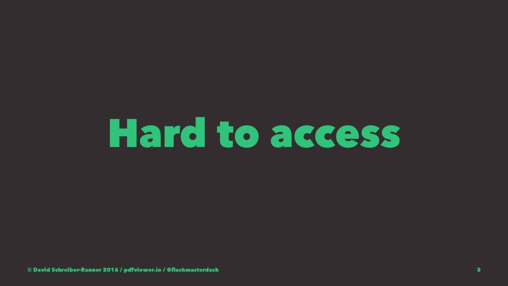 Hard to access © David Schreiber-Ranner 2016 / ...