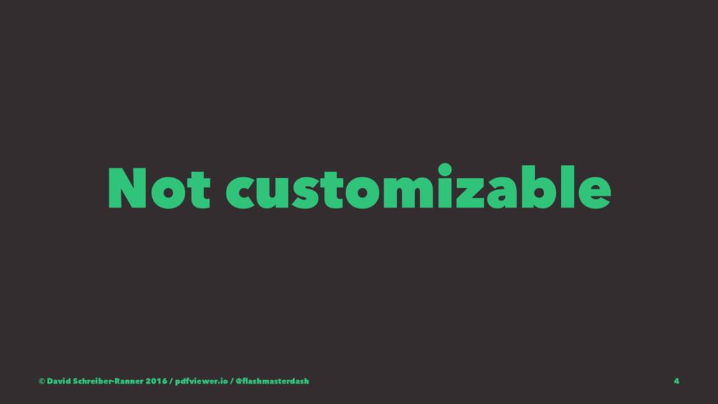 Not customizable © David Schreiber-Ranner 2016 ...