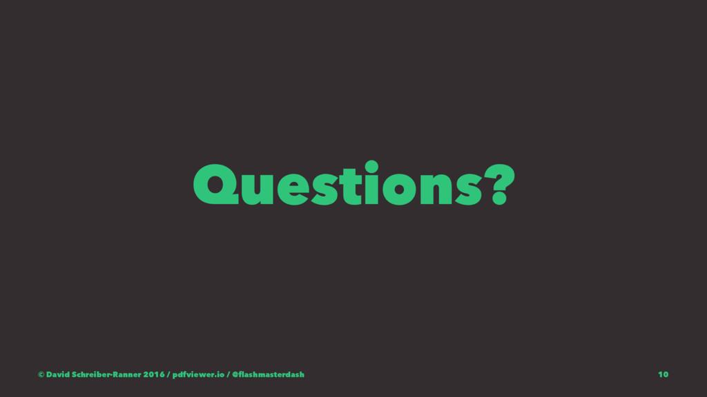 Questions? © David Schreiber-Ranner 2016 / pdfv...