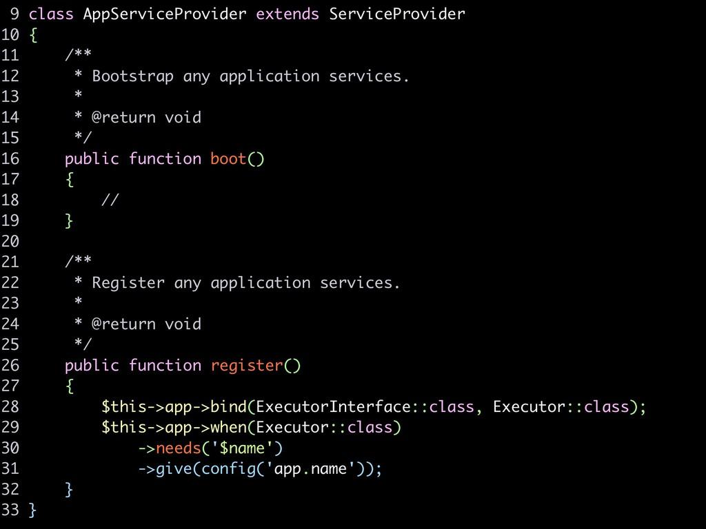 9 class AppServiceProvider extends ServiceProvi...
