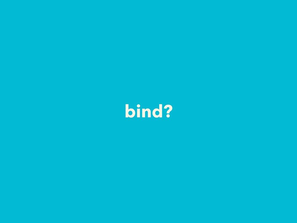bind?