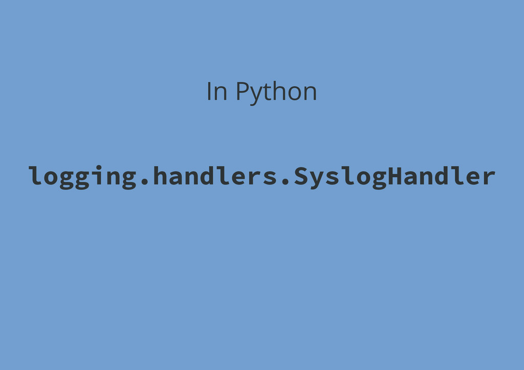 In Python logging.handlers.SyslogHandler