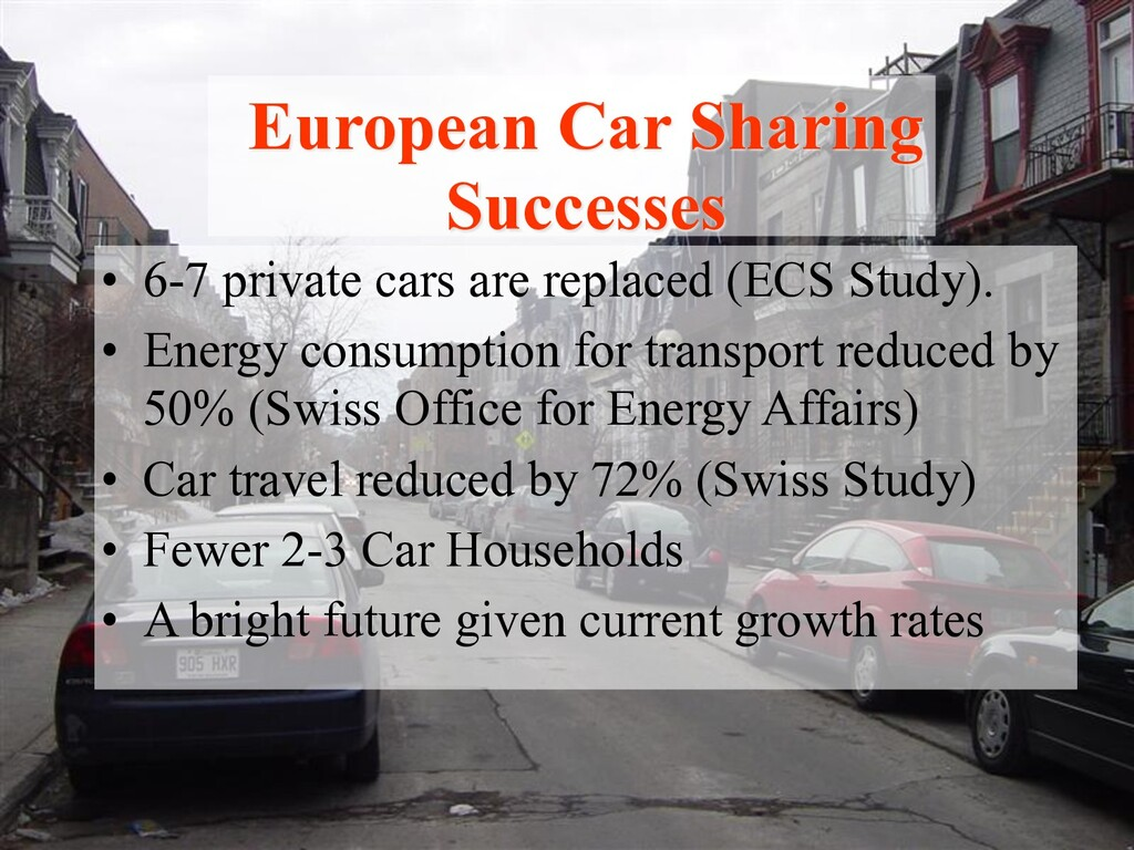 • 6-7 private cars are replaced (ECS Study). • ...