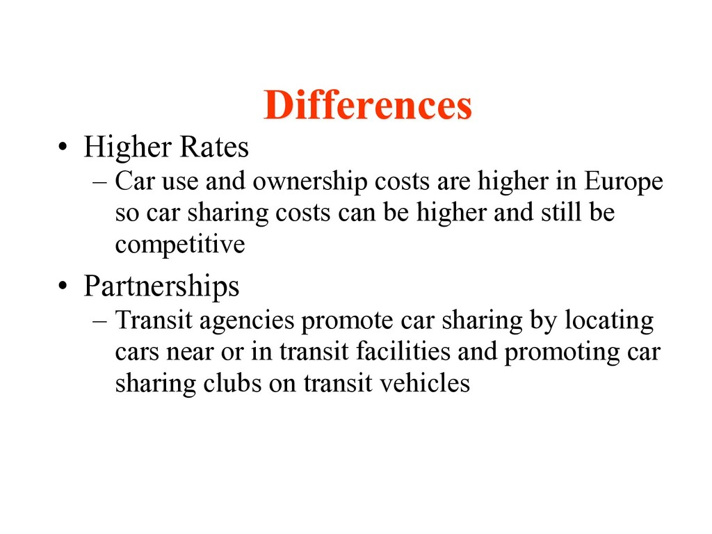 • Higher Rates – Car use and ownership costs ar...