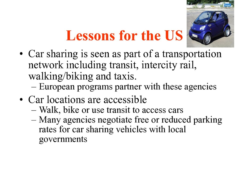 • Car sharing is seen as part of a transportati...