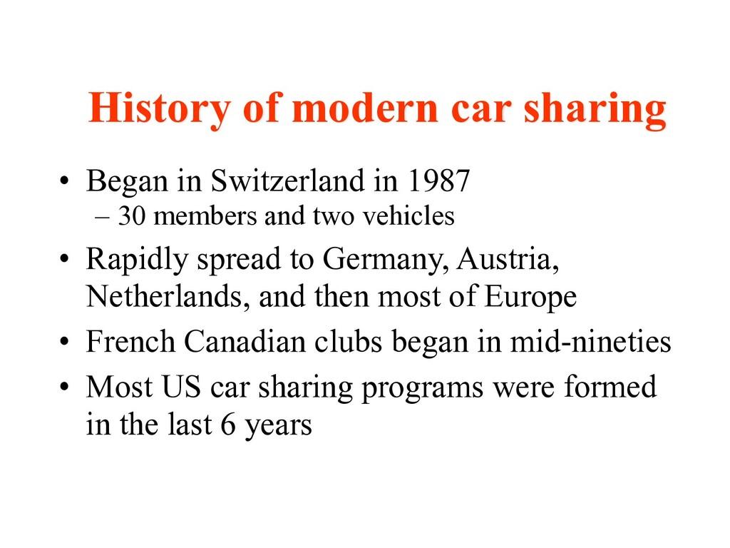 • Began in Switzerland in 1987 – 30 members and...
