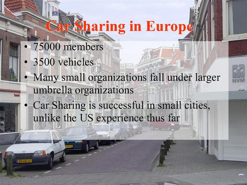 Car Sharing in Europe • 75000 members • 3500 ve...