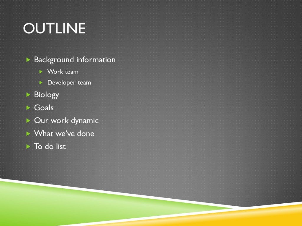 OUTLINE  Background information  Work team  ...