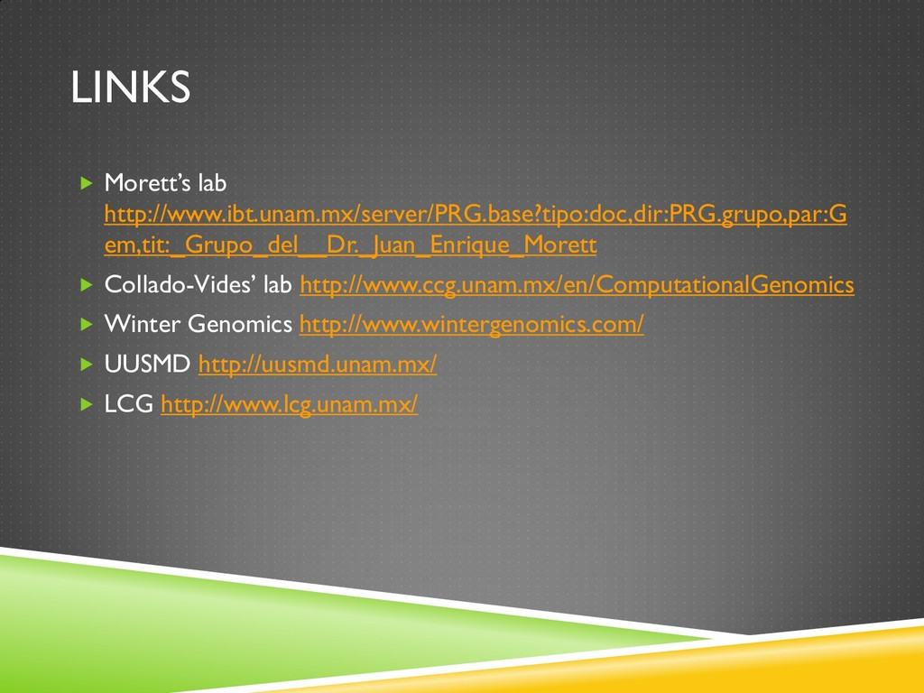 LINKS  Morett's lab http://www.ibt.unam.mx/ser...