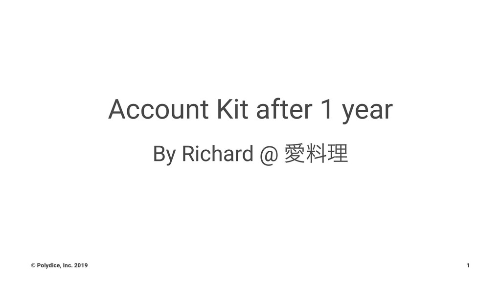 Account Kit after 1 year By Richard @ Ѫྉཧ © Pol...