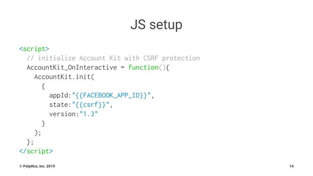 JS setup <script> // initialize Account Kit wit...