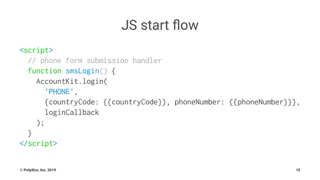 JS start flow <script> // phone form submission ...