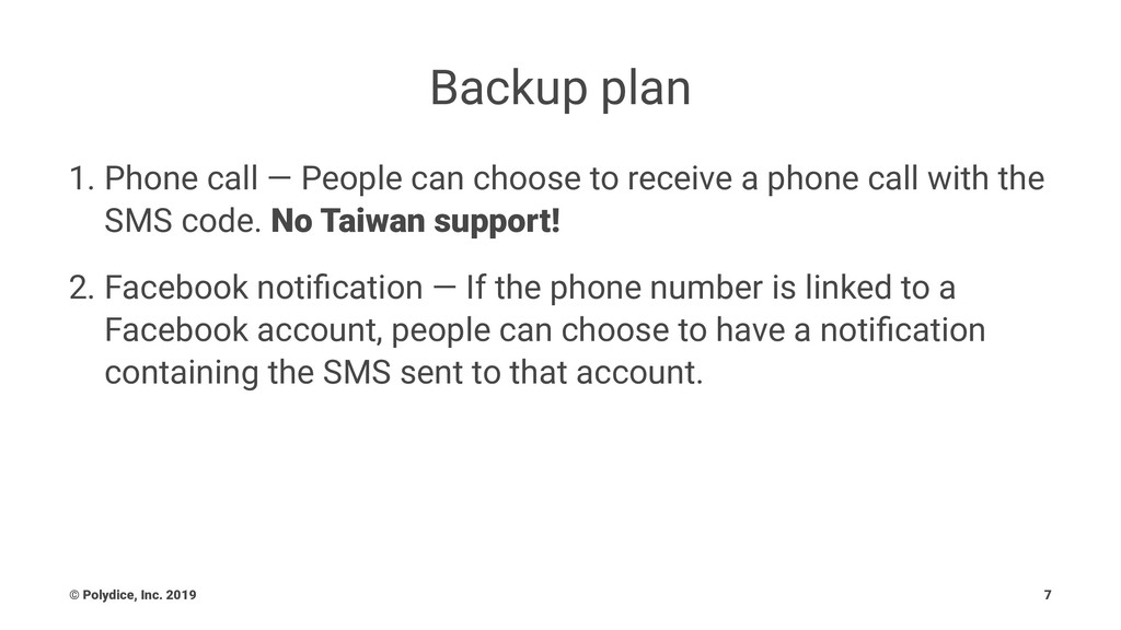 Backup plan 1. Phone call — People can choose t...