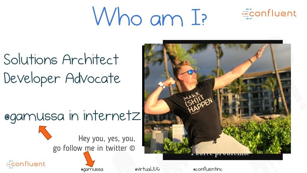 @ @gamussa @virtualJUG @confluentinc Solutions ...