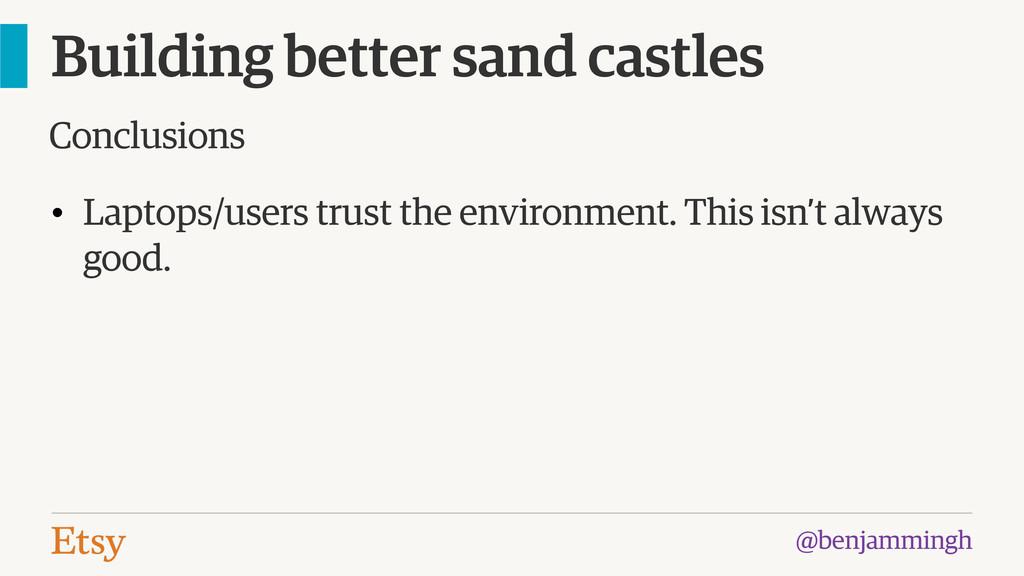 @benjammingh Building better sand castles • Lap...