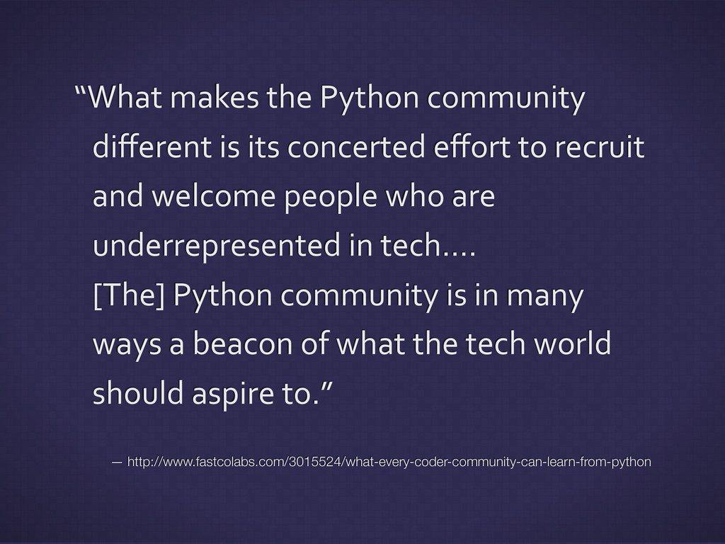 """""""What makes the Python community ..."""