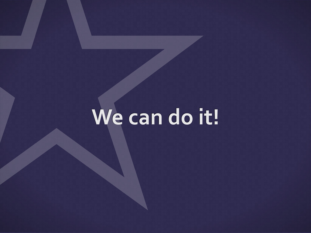 ˑ We can do it!