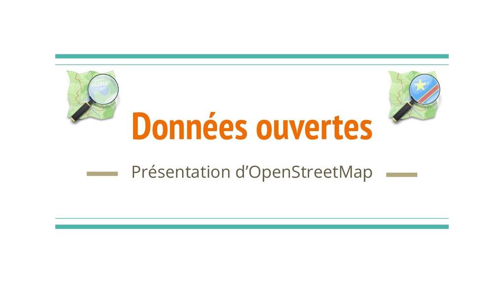 Données ouvertes Présentation d'OpenStreetMap