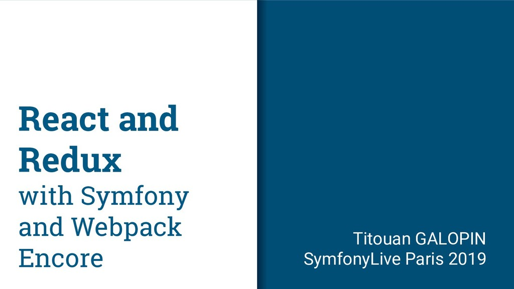 React and Redux with Symfony and Webpack Encore...