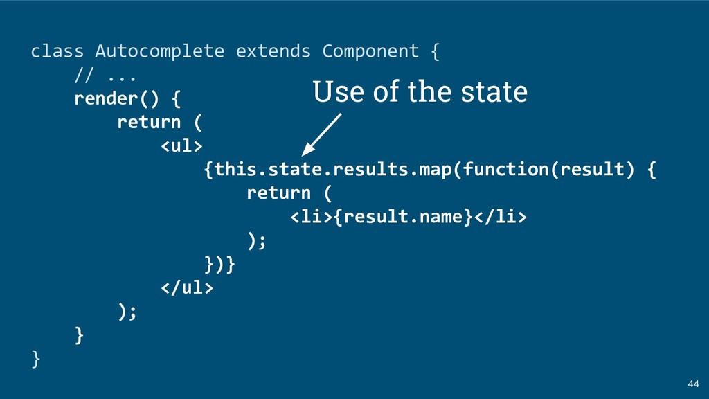 44 class Autocomplete extends Component { // .....