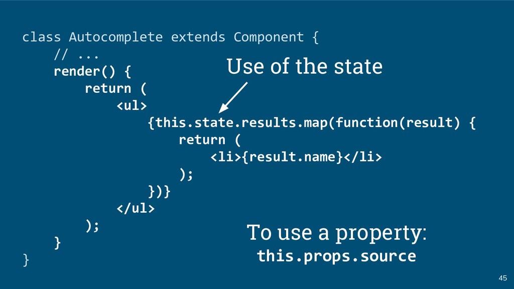 45 class Autocomplete extends Component { // .....