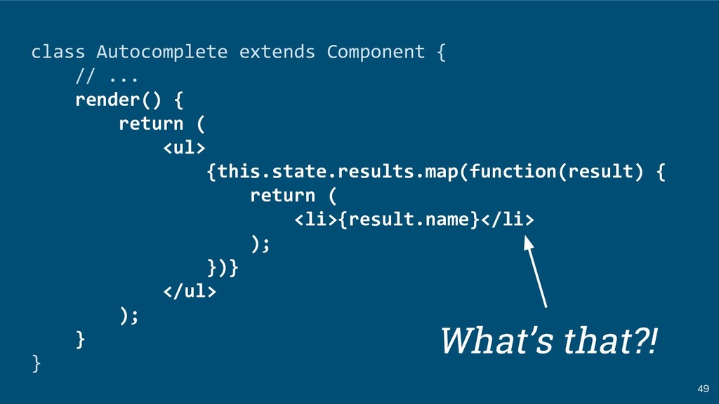 49 class Autocomplete extends Component { // .....