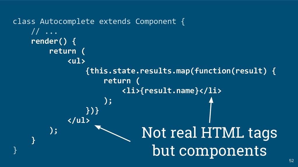52 class Autocomplete extends Component { // .....