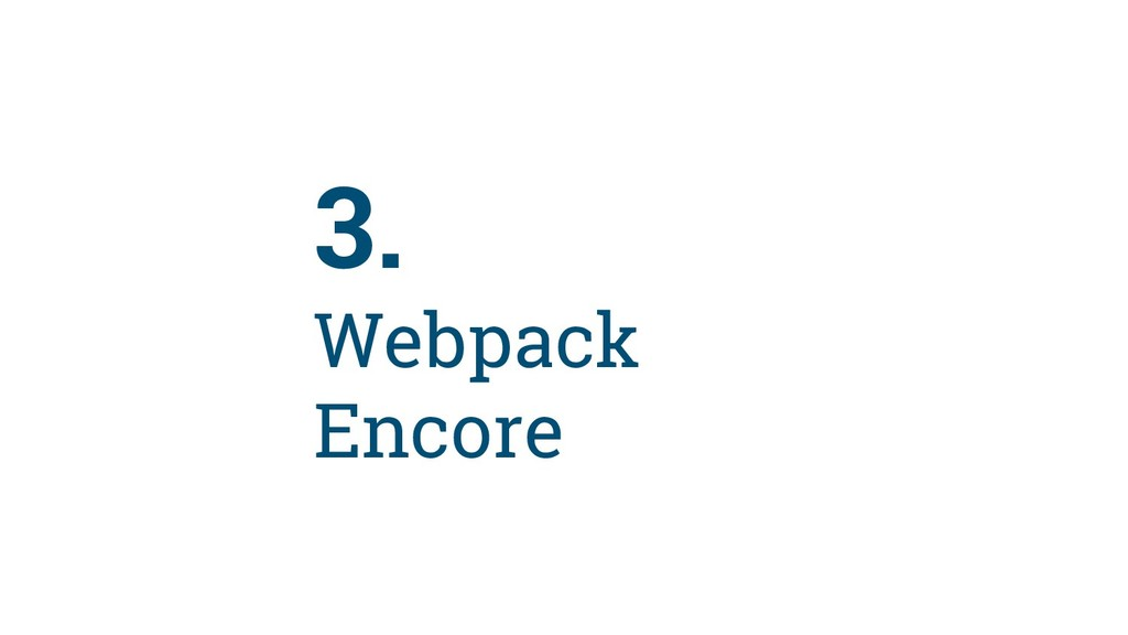 65 3. Webpack Encore