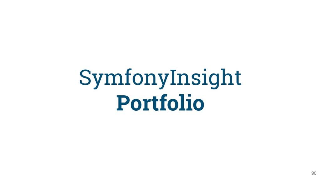 90 SymfonyInsight Portfolio