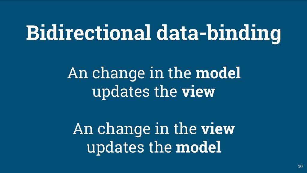 10 Bidirectional data-binding An change in the ...