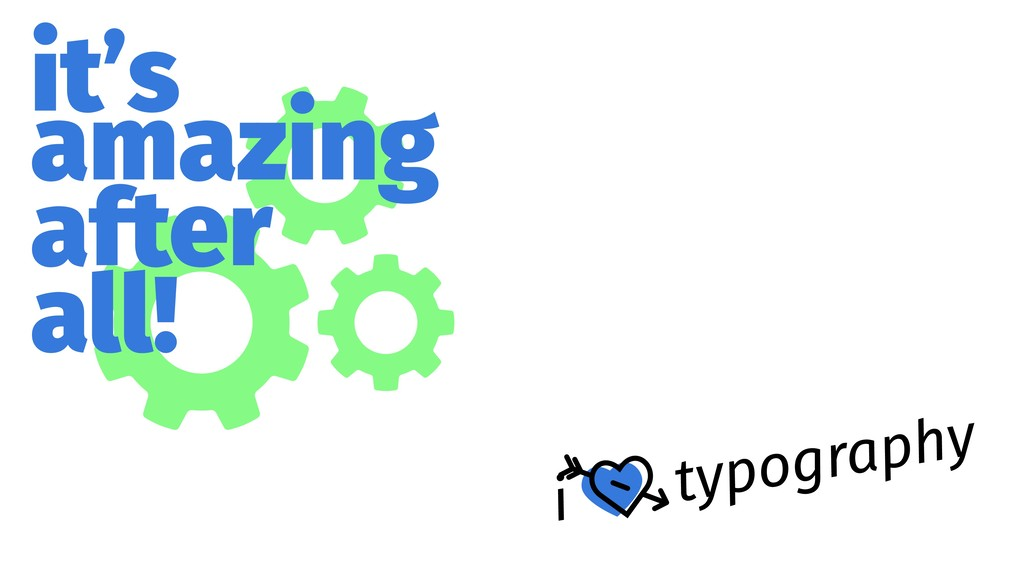it's amazing after all! i typography