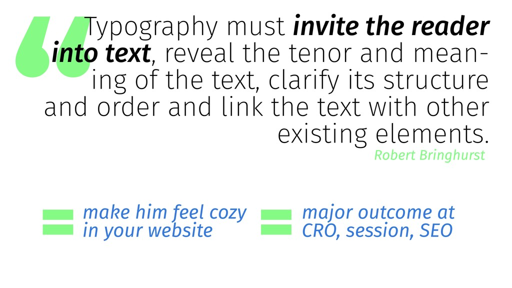 Typography must invite the reader into text, re...