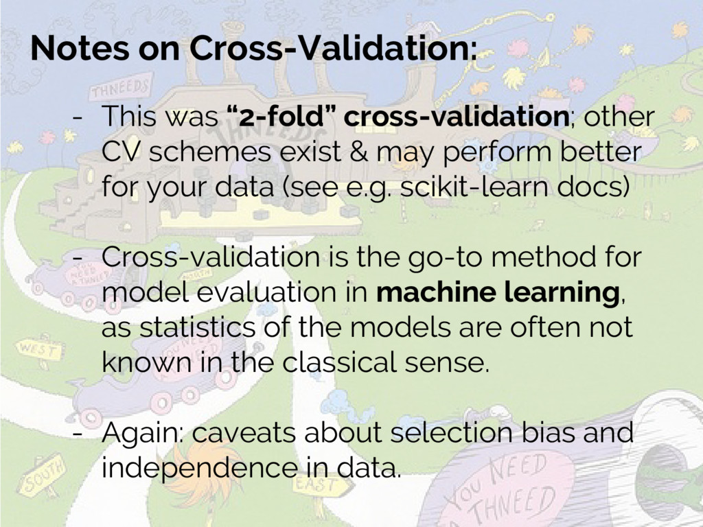 "Notes on Cross-Validation: - This was ""2-fold"" ..."