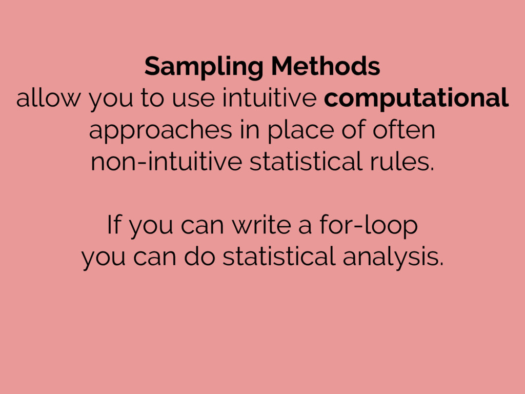 Sampling Methods allow you to use intuitive com...