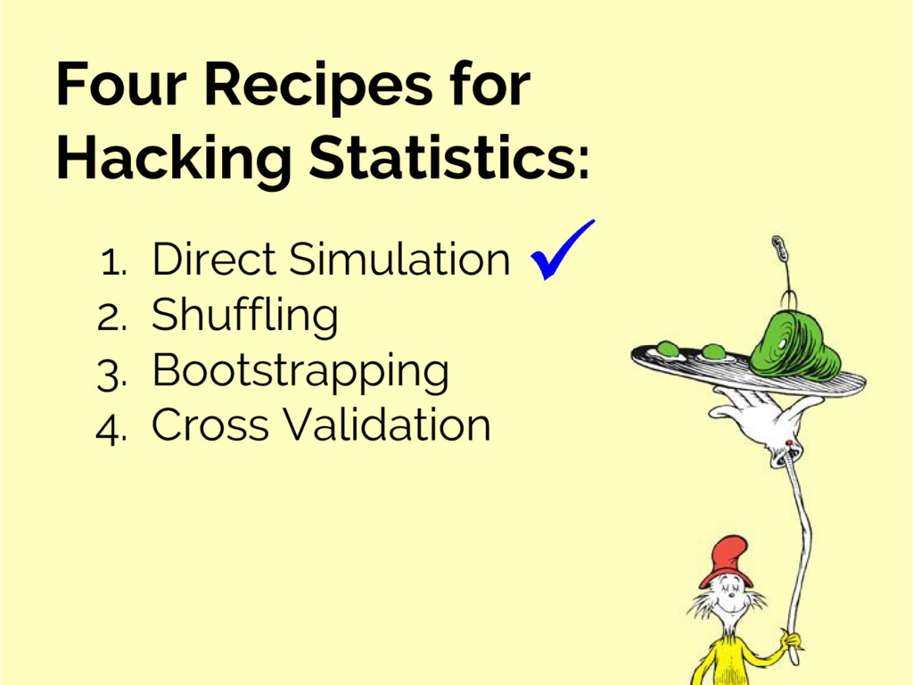 Four Recipes for Hacking Statistics: 1. Direct ...