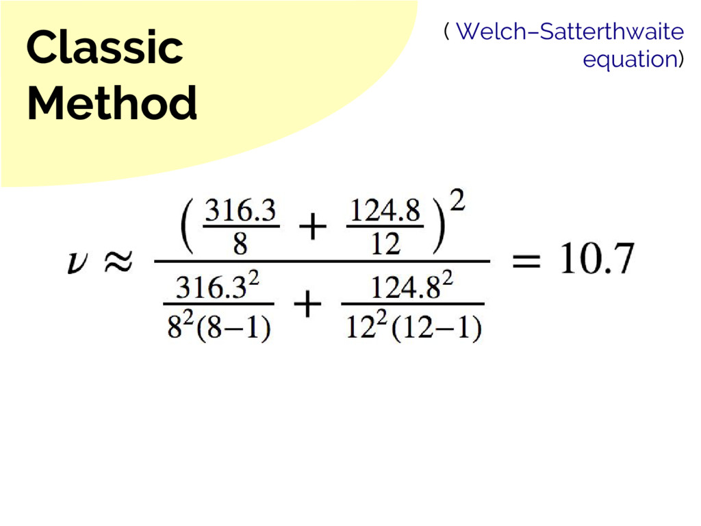 Classic Method ( Welch–Satterthwaite equation)