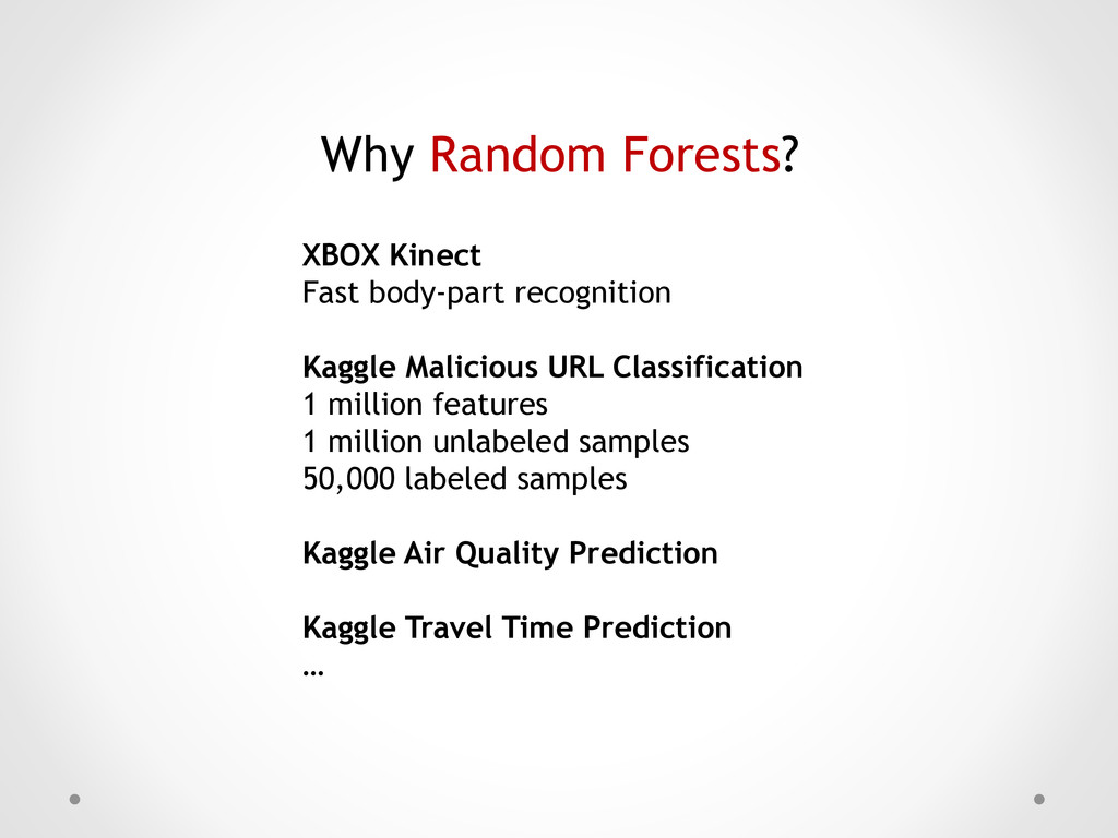 Why Random Forests? XBOX Kinect Fast body-part ...