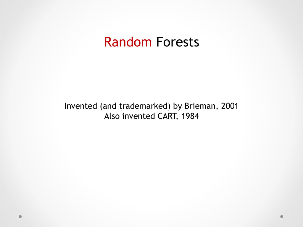 Random Forests Invented (and trademarked) by Br...