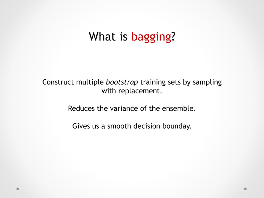 What is bagging? Construct multiple bootstrap t...